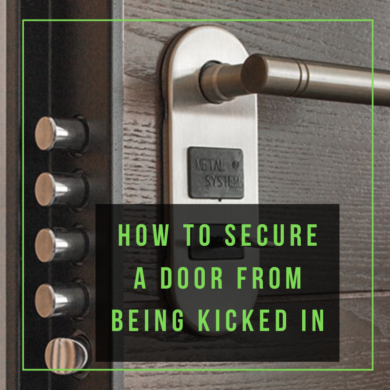 How to Secure a Door from Being Kicked In